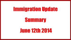 Immigration Update Summary June 12th 2014